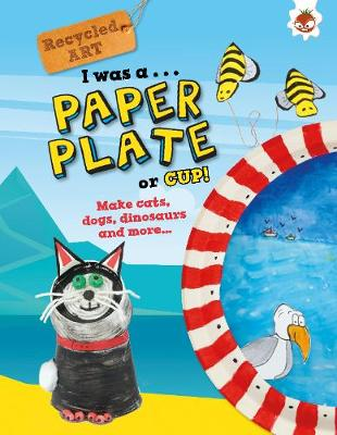 I Was A Paper Plate or Cup - Recyled Art book