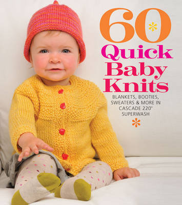 60 Quick Baby Knits by Sixth&Spring Books