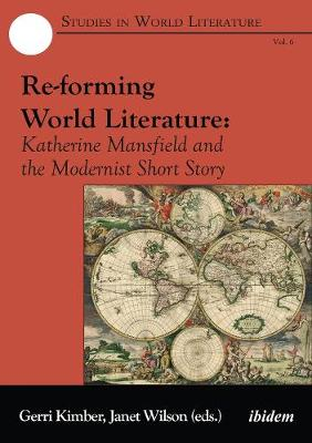 Re-forming World Literature - Katherine Mansfield and the Modernist Short Story book