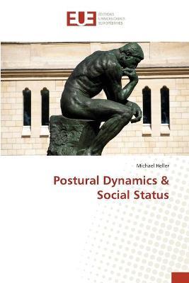 Postural Dynamics & Social Status by Michael Heller