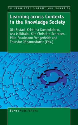 Learning across Contexts in the Knowledge Society by Kristiina Kumpulainen