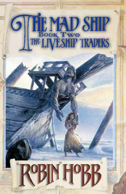 The The Mad Ship by Robin Hobb