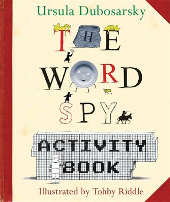 The Word Spy Activity Book by Ursula Dubosarsky