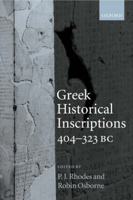 Greek Historical Inscriptions, 404-323 BC by P. J. Rhodes