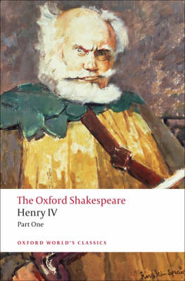 Henry IV, Part I: The Oxford Shakespeare by David Bevington