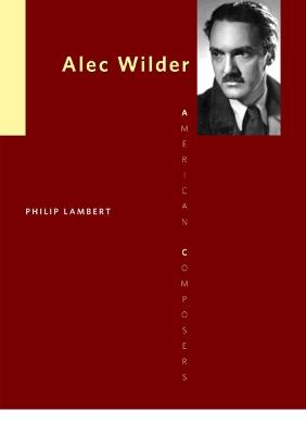 Alec Wilder by Philip Lambert