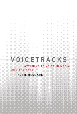 Voicetracks by Norie Neumark