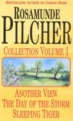 """The Rosamunde Pilcher Collection """"Day of the Storm"""", """"Another View"""" and """"Sleeping Tiger"""" v. 1 by Rosamunde Pilcher"""