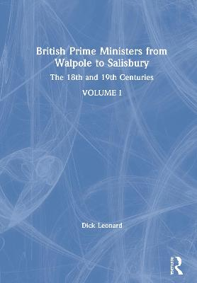 British Prime Ministers from Walpole to Salisbury: The 18th and 19th Centuries book