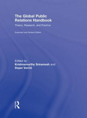 The Global Public Relations Handbook, Revised and Expanded Edition: Theory, Research, and Practice by Krishnamurthy Sriramesh