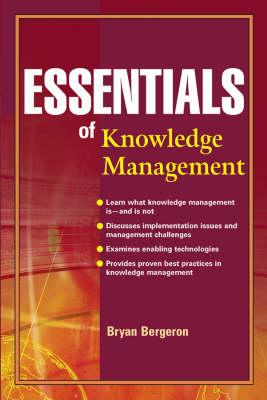 Essentials of Knowledge Management by Bryan Bergeron