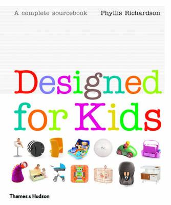 Designed for Kids: A Complete Sourcebook of Stylish Products by Phyllis Richardson