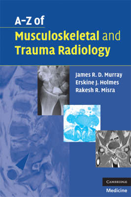 A-Z of Musculoskeletal and Trauma Radiology book