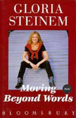 Moving Beyond Words by Gloria Steinem