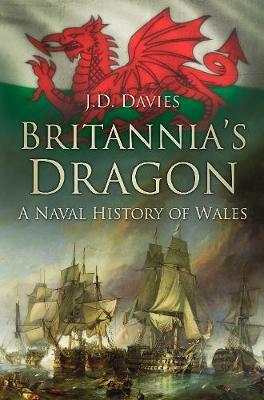 Britannia's Dragon by J. D. Davies