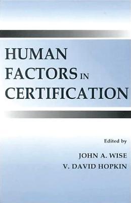Human Factors in Certification by John A. Wise