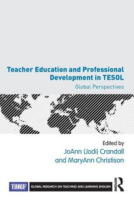 Teacher Education and Professional Development in TESOL by JoAnn Crandall