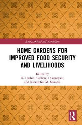 Home Gardens for Improved Food Security and Livelihoods by D. Hashini Galhena Dissanayake