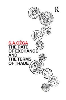 The Rate of Exchange and the Terms of Trade by S. A. Ozga