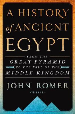 History of Ancient Egypt Volume 2 by John Romer