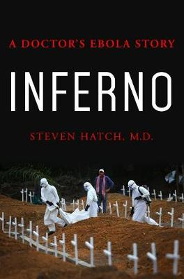 Inferno by Steven Hatch, M.D.