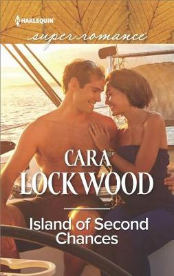 Island of Second Chances by Cara Lockwood