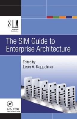 The SIM Guide to Enterprise Architecture by Leon Kappelman