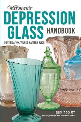 Warman's Depression Glass Handbook by Ellen T. Schroy