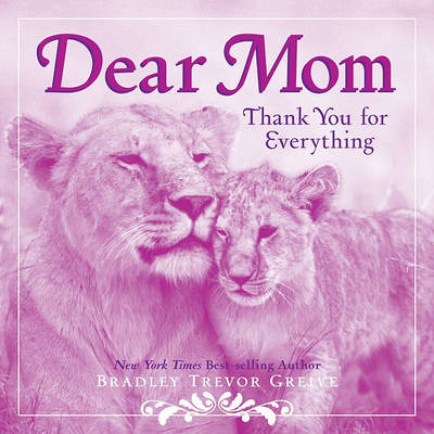 Dear Mom by Bradley Trevor Greive