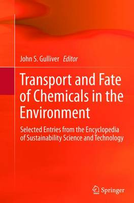 Transport and Fate of Chemicals in the Environment by John S. Gulliver