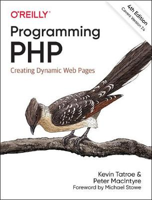 Programming PHP: Creating Dynamic Web Pages by Kevin Tatroe