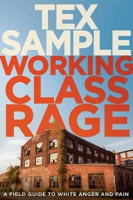 Working Class Rage by Tex Sample