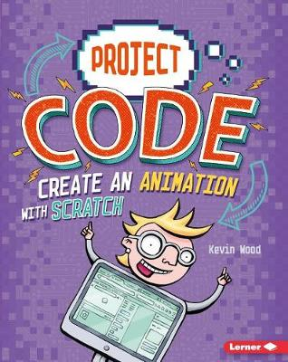 Create an Animation with Scratch by Kevin Wood