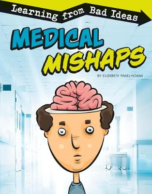 Medical Mishaps: Learning from Bad Ideas book