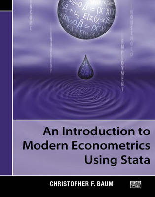 An Introduction to Modern Econometrics Using Stata by Christopher F. Baum