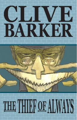 Thief Of Always (Graphic Novel Adaptation) by Clive Barker