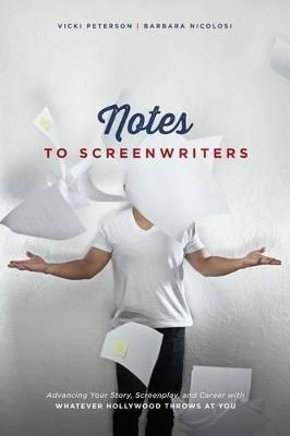 Notes to Screenwriters by Barbara Nicolosi