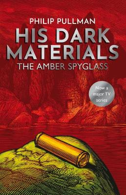 His Dark Materials: The Amber Spyglass by Philip Pullman