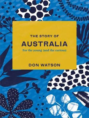 The Story of Australia by Don Watson