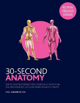 30-Second Anatomy by Gabrielle M. Finn