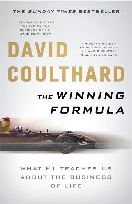 The Winning Formula: Leadership, Strategy and Motivation The F1 Way by David Coulthard