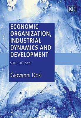Economic Organization, Industrial Dynamics and Development by Giovanni Dosi