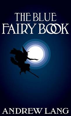 The Blue Fairy Book by Andrew Lang