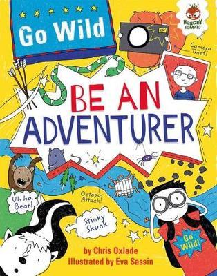 Be An Adventurer by Chris Oxlade