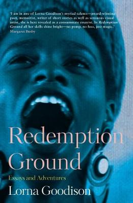 Redemption Ground: Essays and Adventures by Lorna Goodison