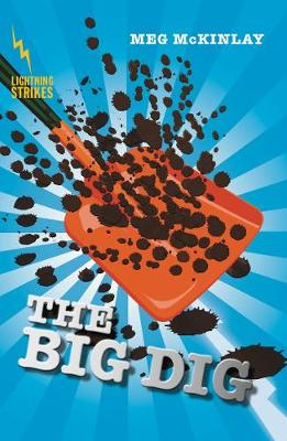 Lightning Strikes: The Big Dig by Meg McKinlay