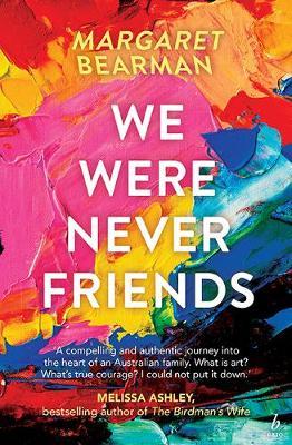We Were Never Friends by Margaret Bearman