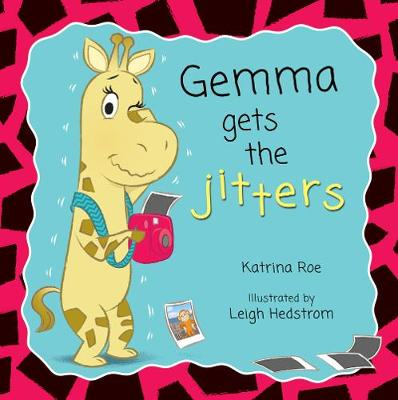 Gemma Gets the Jitters by Katrina Roe
