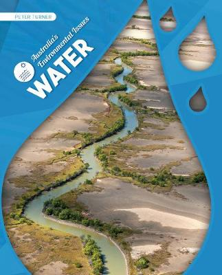 Australia's Environmental Issues: Water by Peter Turner