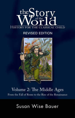 Story of the World, Vol. 2 Activity Book: History for the Classical Child: The Middle Ages by Susan Wise Bauer